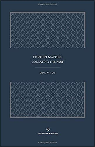 Context Matters: Collating the Past