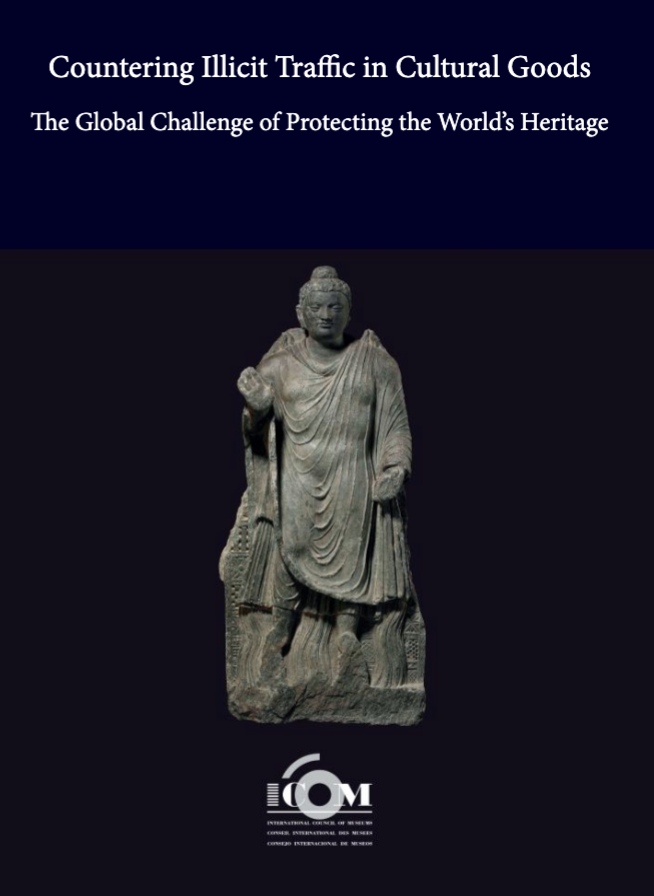 Countering illicit traffic in cultural goods : the global challenge of protecting the world's heritage.