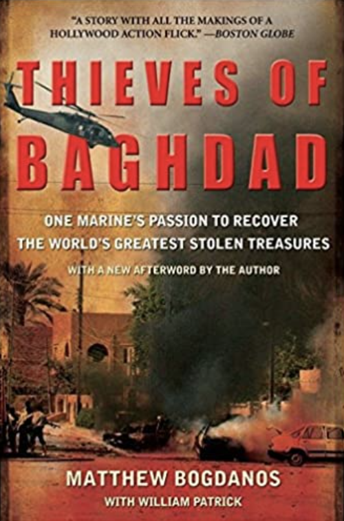 Thieves of Baghdad: One Marine's Passion to Recover the World's Greatest Treasures