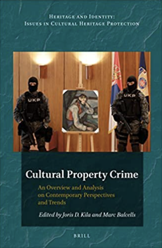 Cultural Property Crime  An Overview and Analysis of Contemporary Perspectives and Trends