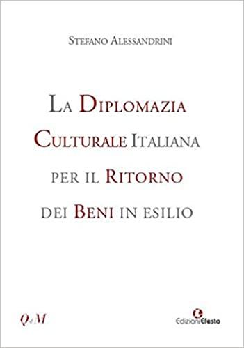 La diplomazia culturale italiana per il ritorno dei beni in esilio